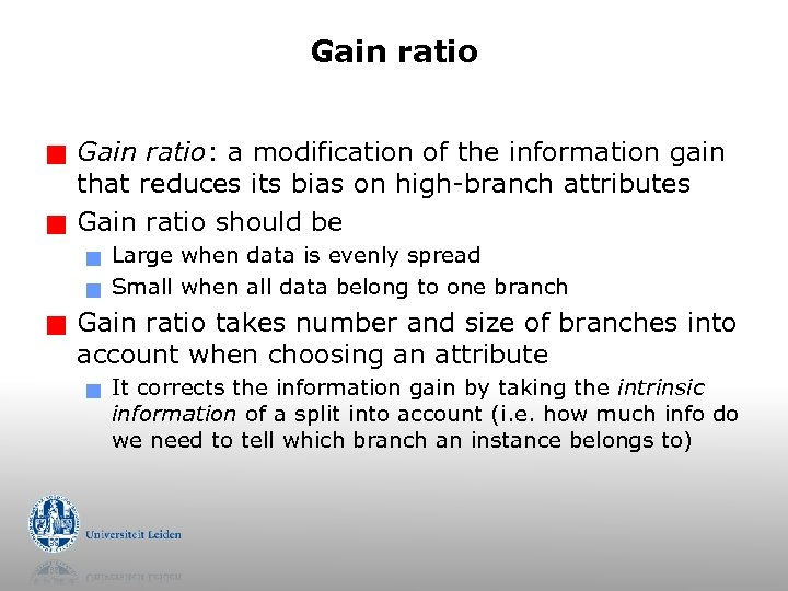 Gain ratio g g Gain ratio: a modification of the information gain that reduces