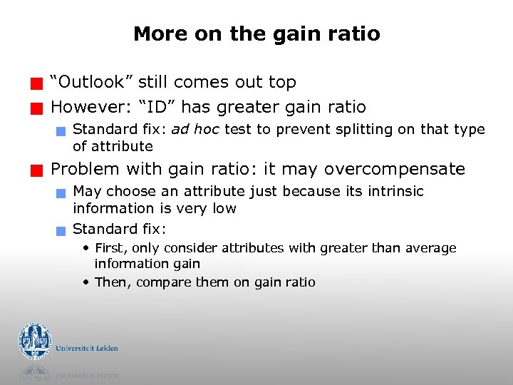 "More on the gain ratio g g ""Outlook"" still comes out top However: ""ID"""