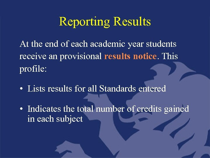 Reporting Results At the end of each academic year students receive an provisional results