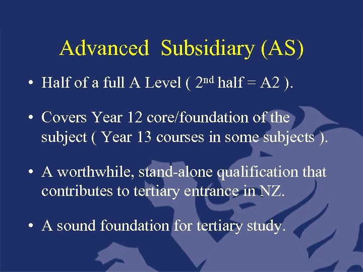 Advanced Subsidiary (AS) • Half of a full A Level ( 2 nd half