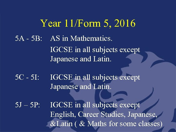 Year 11/Form 5, 2016 5 A - 5 B: AS in Mathematics. IGCSE in