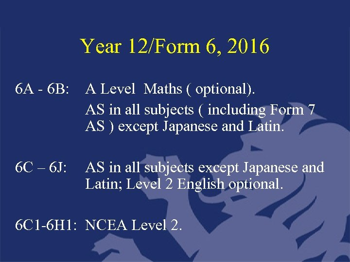 Year 12/Form 6, 2016 6 A - 6 B: A Level Maths ( optional).