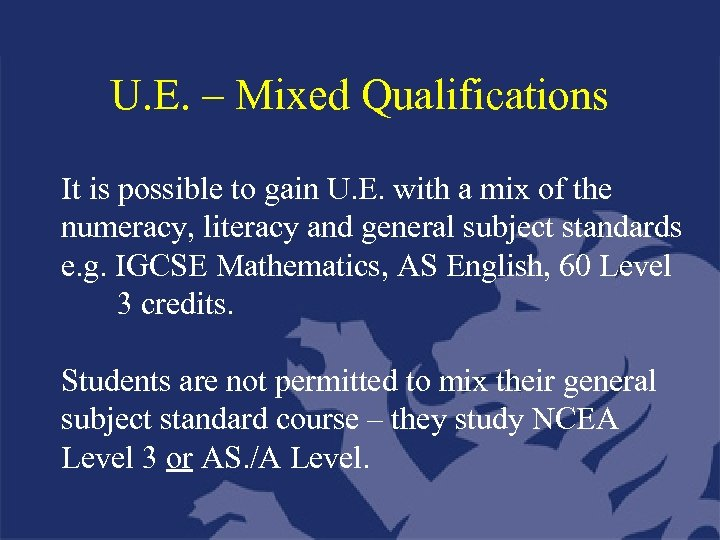 U. E. – Mixed Qualifications It is possible to gain U. E. with a