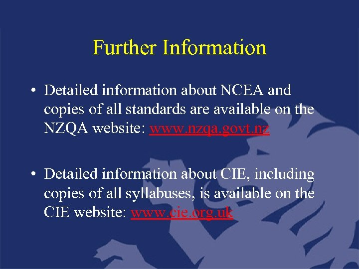 Further Information • Detailed information about NCEA and copies of all standards are available