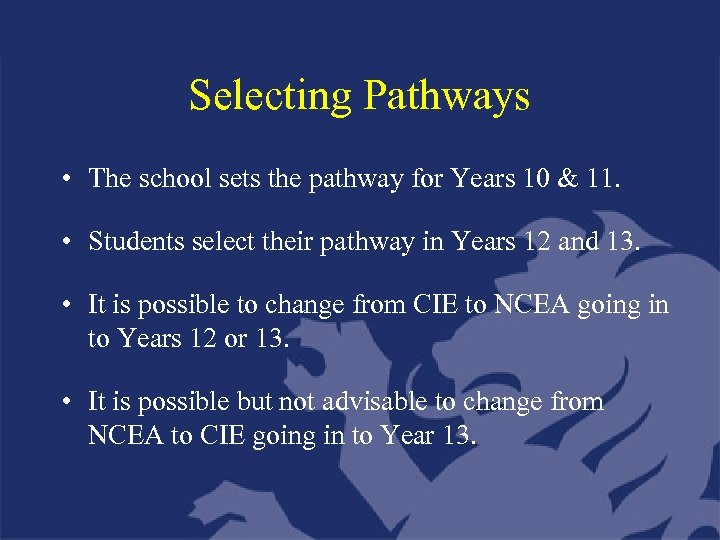Selecting Pathways • The school sets the pathway for Years 10 & 11. •