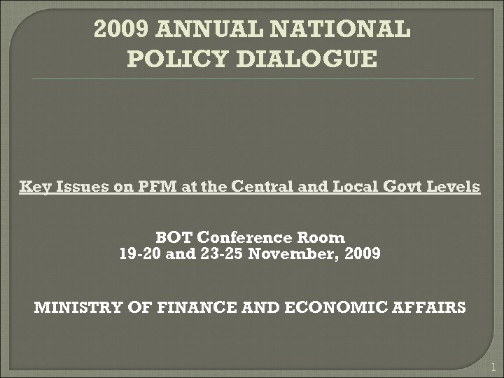 2009 ANNUAL NATIONAL POLICY DIALOGUE Key Issues on PFM at the Central and Local