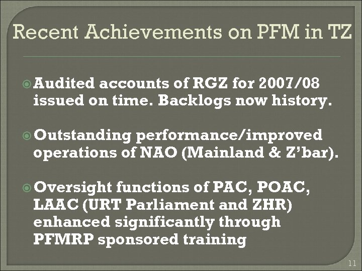 Recent Achievements on PFM in TZ Audited accounts of RGZ for 2007/08 issued on