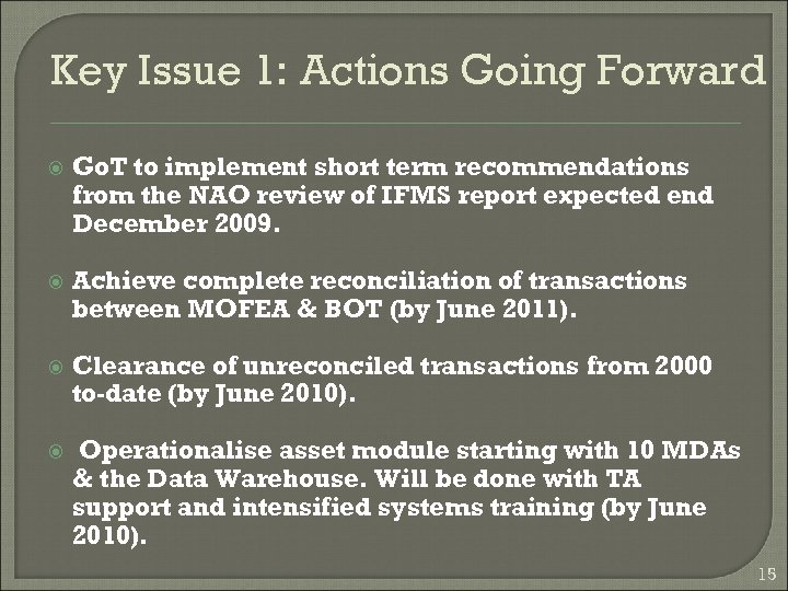 Key Issue 1: Actions Going Forward Go. T to implement short term recommendations from