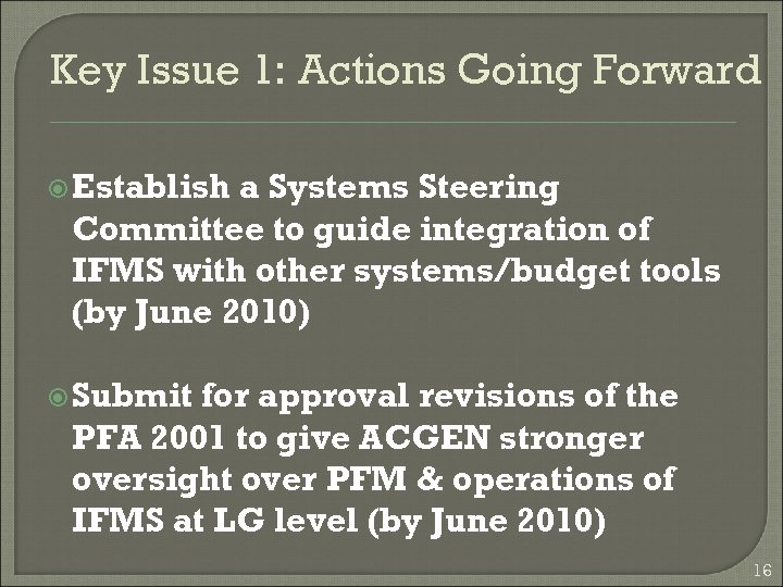 Key Issue 1: Actions Going Forward Establish a Systems Steering Committee to guide integration