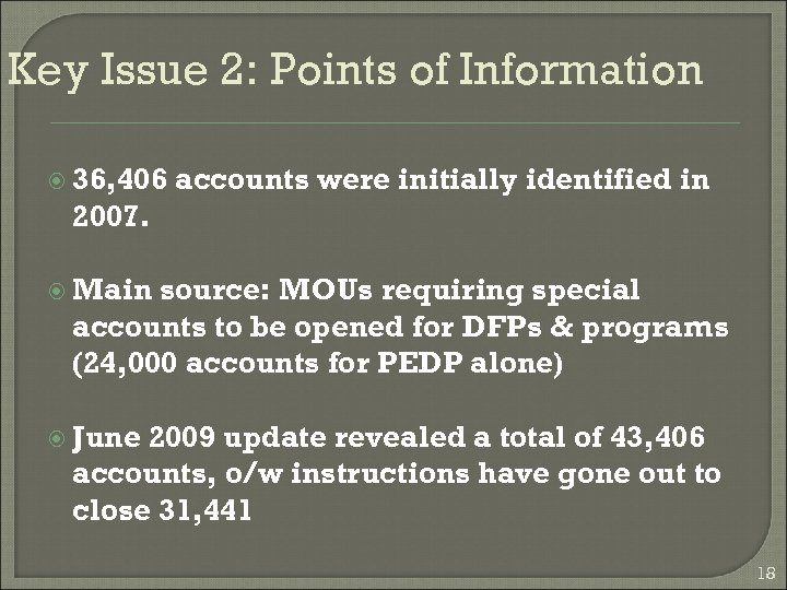 Key Issue 2: Points of Information 36, 406 accounts were initially identified in 2007.