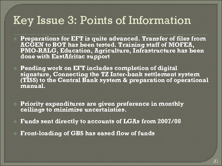 Key Issue 3: Points of Information Preparations for EFT is quite advanced. Transfer of