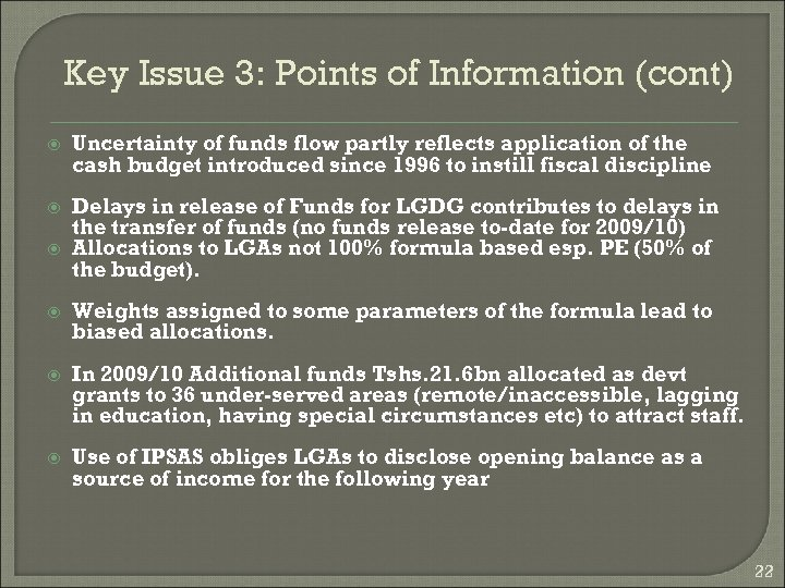 Key Issue 3: Points of Information (cont) Uncertainty of funds flow partly reflects application