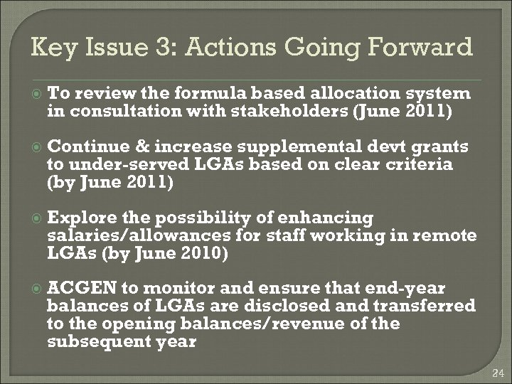Key Issue 3: Actions Going Forward To review the formula based allocation system in