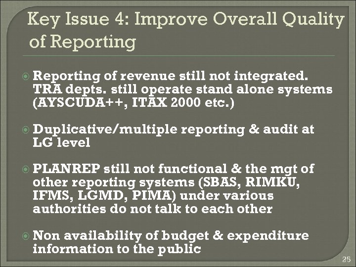 Key Issue 4: Improve Overall Quality of Reporting of revenue still not integrated. TRA