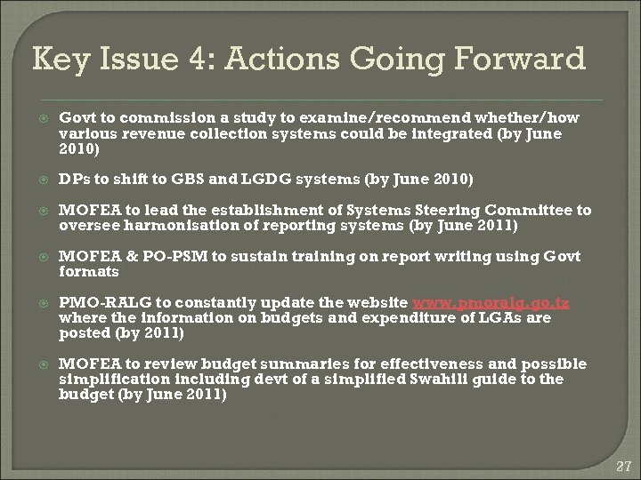 Key Issue 4: Actions Going Forward Govt to commission a study to examine/recommend whether/how
