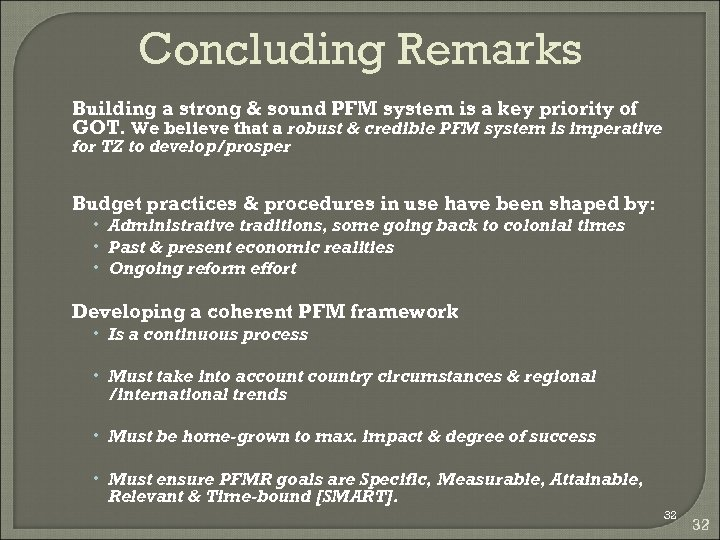 Concluding Remarks Building a strong & sound PFM system is a key priority of