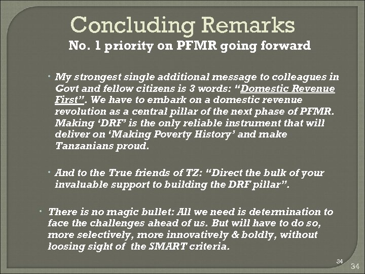 Concluding Remarks No. 1 priority on PFMR going forward My strongest single additional message