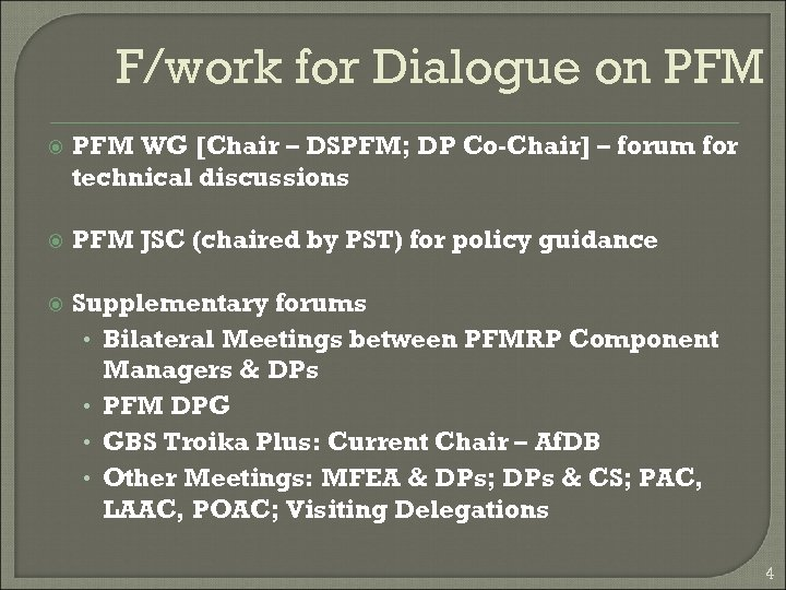 F/work for Dialogue on PFM WG [Chair – DSPFM; DP Co-Chair] – forum for