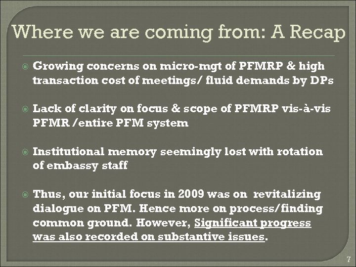 Where we are coming from: A Recap Growing concerns on micro-mgt of PFMRP &