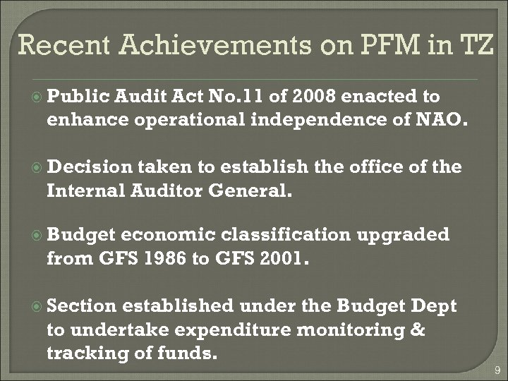 Recent Achievements on PFM in TZ Public Audit Act No. 11 of 2008 enacted