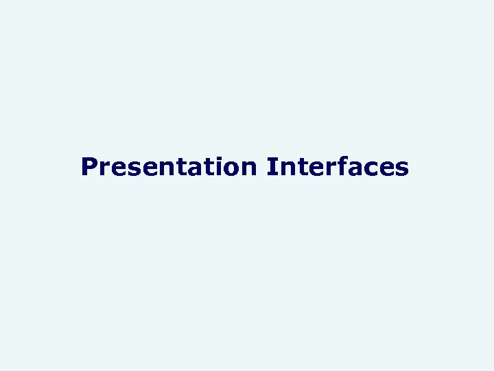 Presentation Interfaces
