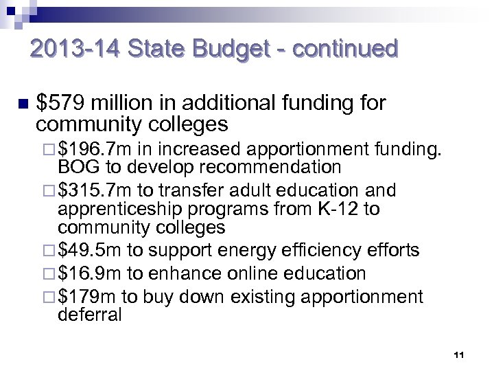 2013 -14 State Budget - continued n $579 million in additional funding for community