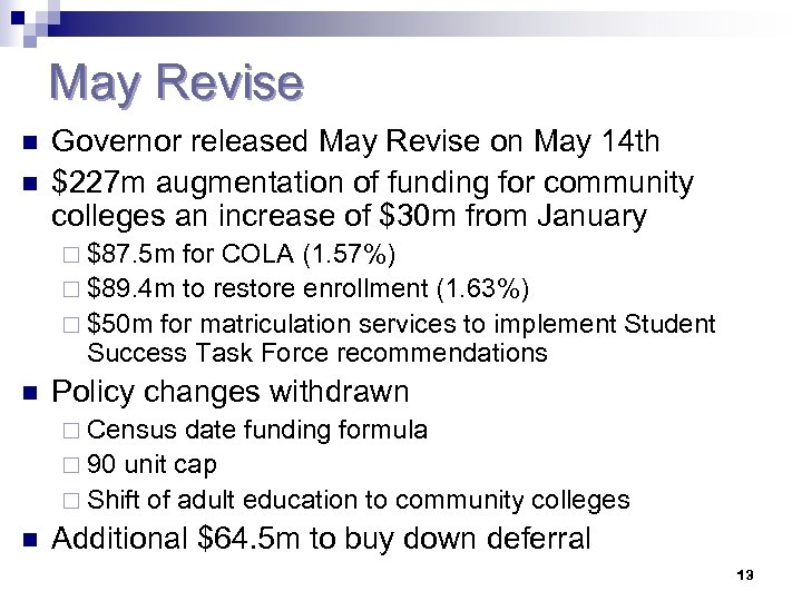 May Revise n n Governor released May Revise on May 14 th $227 m