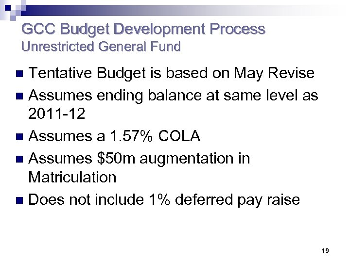 GCC Budget Development Process Unrestricted General Fund Tentative Budget is based on May Revise