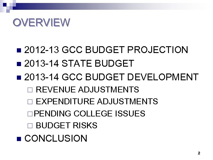 OVERVIEW 2012 -13 GCC BUDGET PROJECTION n 2013 -14 STATE BUDGET n 2013 -14
