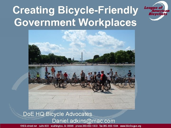 Creating Bicycle-Friendly Government Workplaces Do. E HQ Bicycle Advocates Daniel. adkins@mac. com