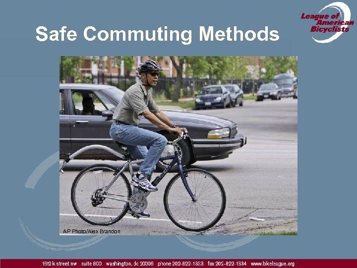 Safe Commuting Methods AP Photo/Alex Brandon