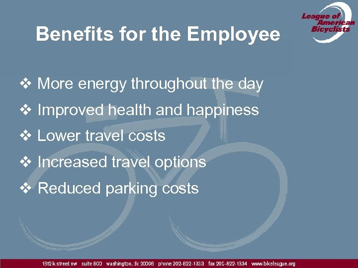 Benefits for the Employee v More energy throughout the day v Improved health and