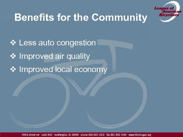 Benefits for the Community v Less auto congestion v Improved air quality v Improved
