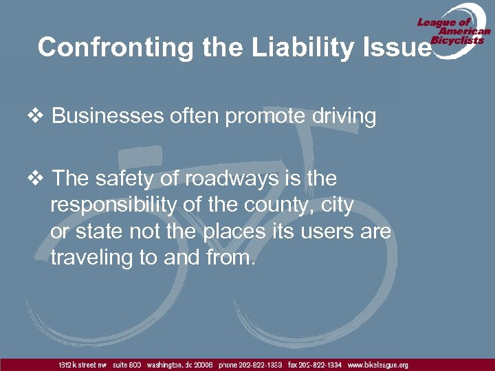 Confronting the Liability Issue v Businesses often promote driving v The safety of roadways