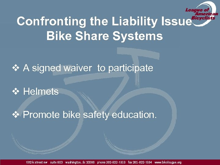Confronting the Liability Issue Bike Share Systems v A signed waiver to participate v