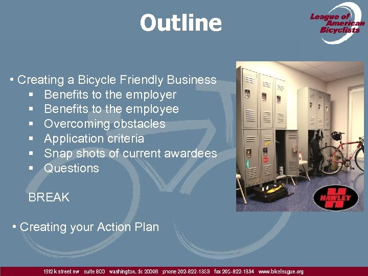 Outline • Creating a Bicycle Friendly Business § Benefits to the employer § Benefits