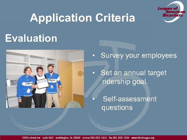 Application Criteria Evaluation • Survey your employees • Set an annual target ridership goal.