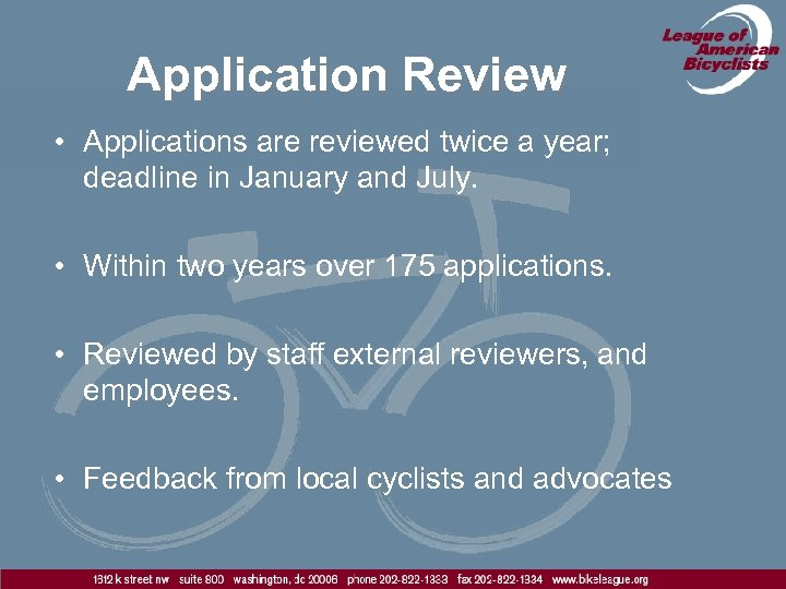 Application Review • Applications are reviewed twice a year; deadline in January and July.