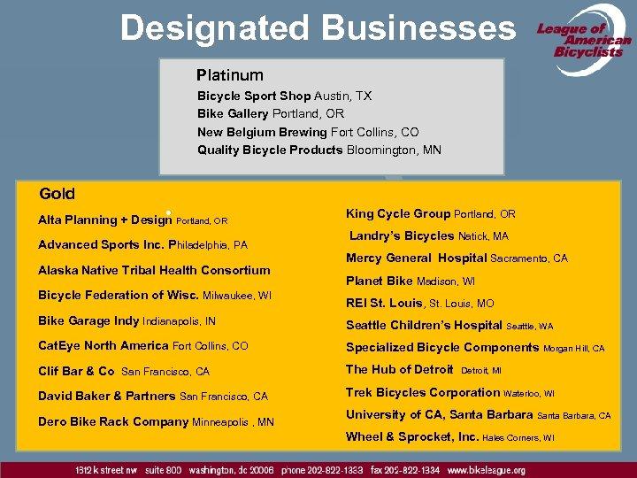 Designated Businesses Platinum Bicycle Sport Shop Austin, TX Bike Gallery Portland, OR New Belgium