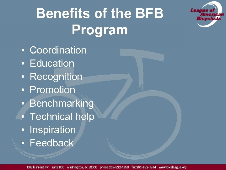 Benefits of the BFB Program • • Coordination Education Recognition Promotion Benchmarking Technical help