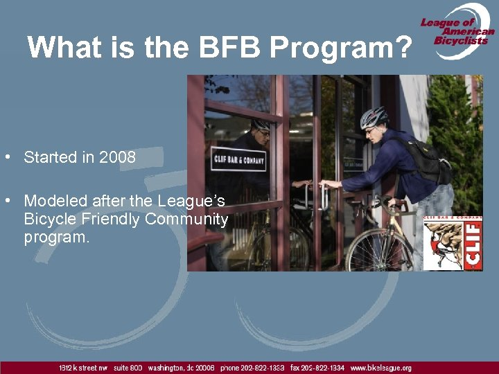 What is the BFB Program? • Started in 2008 • Modeled after the League's