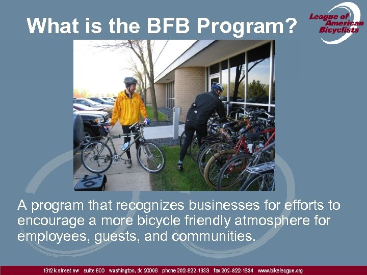 What is the BFB Program? A program that recognizes businesses for efforts to encourage