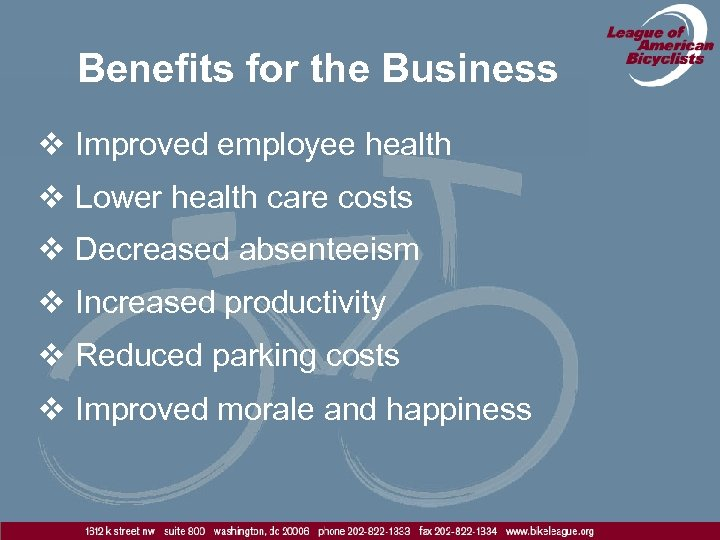 Benefits for the Business v Improved employee health v Lower health care costs v