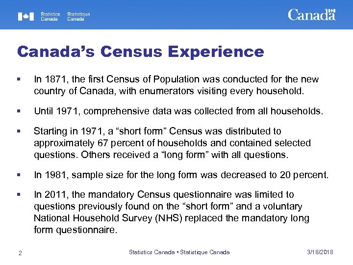 Canada's Census Experience § In 1871, the first Census of Population was conducted for