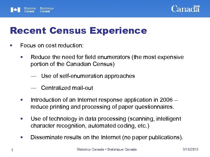 Recent Census Experience § Focus on cost reduction: § Reduce the need for field