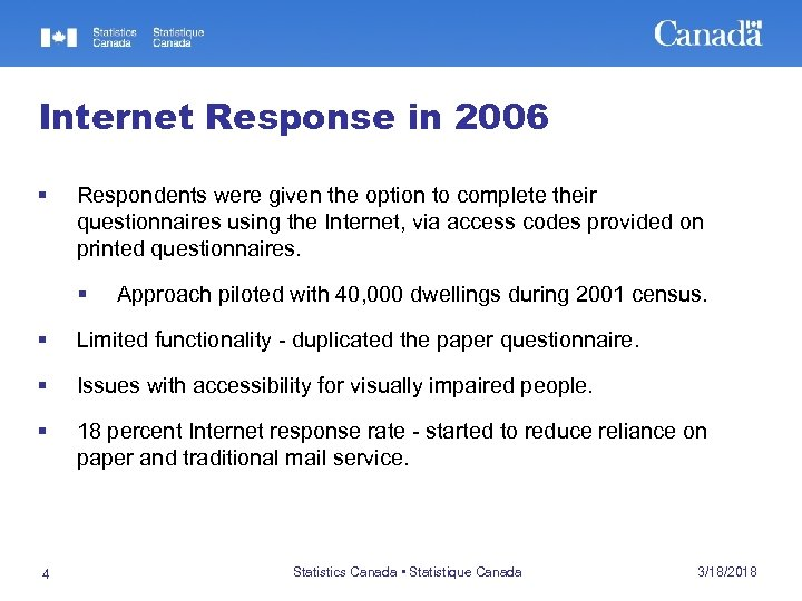 Internet Response in 2006 § Respondents were given the option to complete their questionnaires