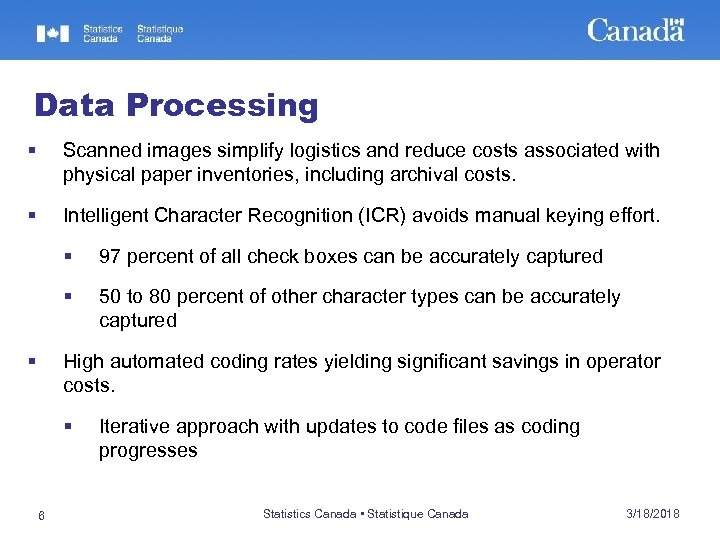 Data Processing § Scanned images simplify logistics and reduce costs associated with physical paper