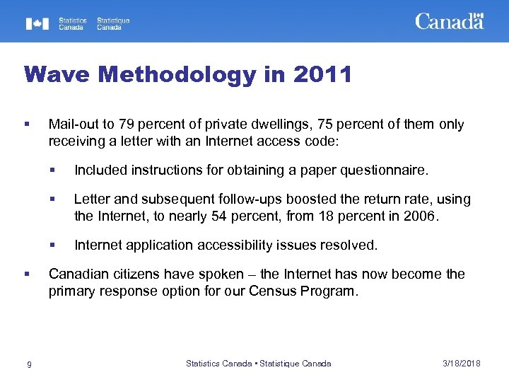 Wave Methodology in 2011 § Mail-out to 79 percent of private dwellings, 75 percent