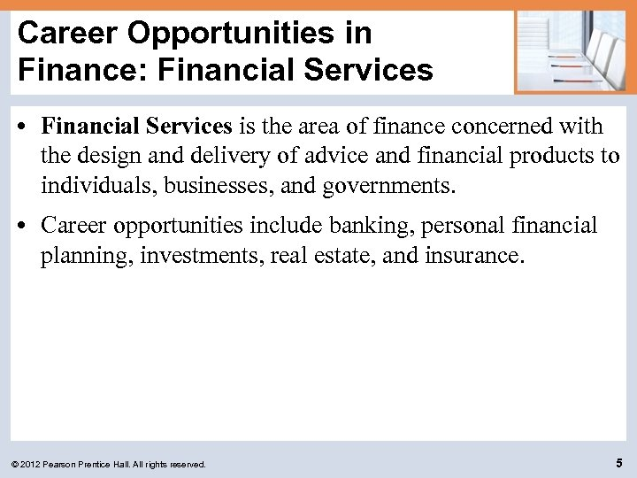 Career Opportunities in Finance: Financial Services • Financial Services is the area of finance