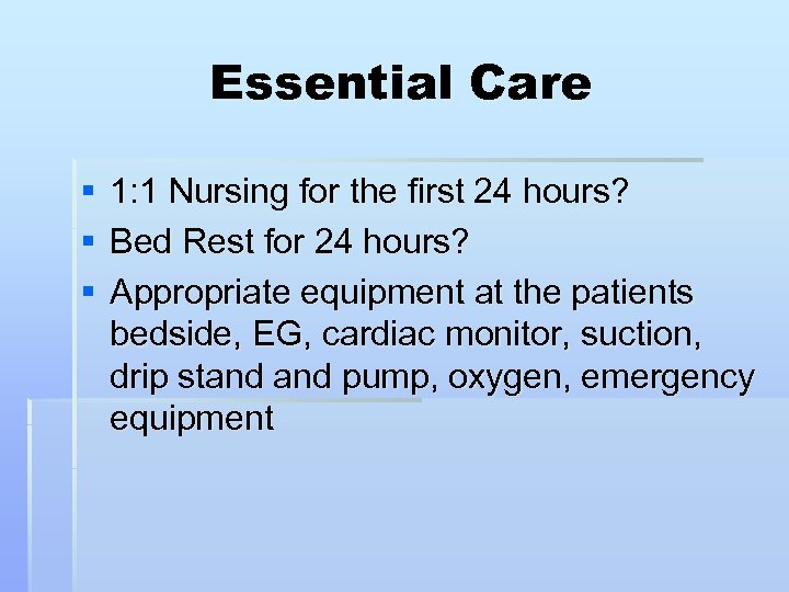 Essential Care § § § 1: 1 Nursing for the first 24 hours? Bed